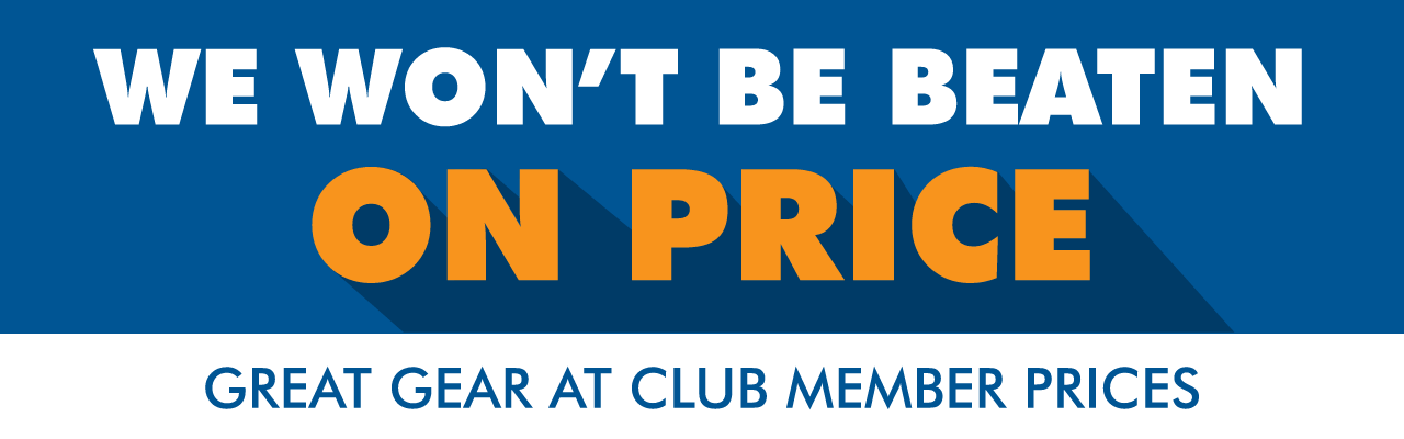 We won't be beaten on price | Great gear at club member prices